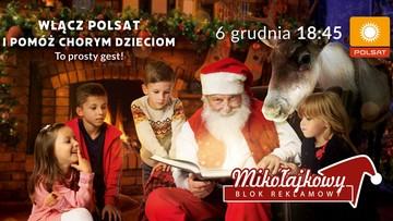 Mikołajkowy Blok Reklamowy. 6 grudnia o 18:45 oglądaj Polsat i pomagaj