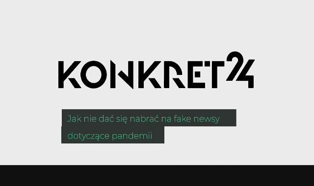 Jak nie dać się nabrać na fake newsy dotyczące pandemii - radzi Konkret24
