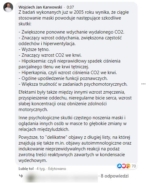 Wojciech Karwowski w komentarzu stwierdza, że badania wykazujące negatywne skutki noszenia masek wykonano w 2005 roku